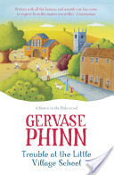 Trouble at the Little Village School (Barton-in-the-dale, #2) Gervase Phinn