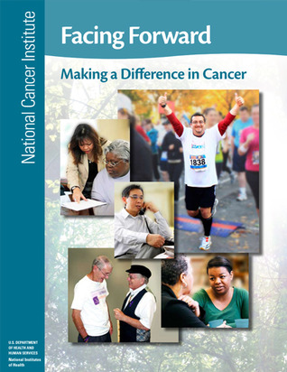 Facing Forward: Making a Difference in Cancer  by  National Cancer Institute