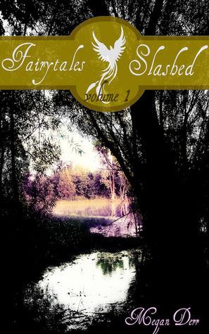 Fairytales Slashed 1 Megan Derr