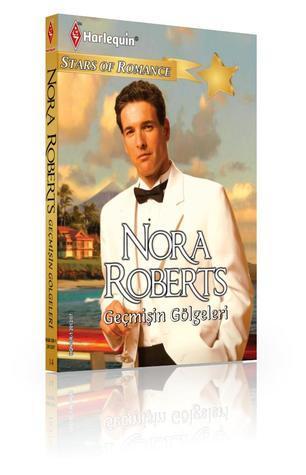 Geçmişin Gölgeleri  by  Nora Roberts