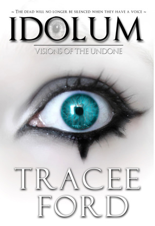 Idolum: Visions of the Undone  by  Tracee Ford