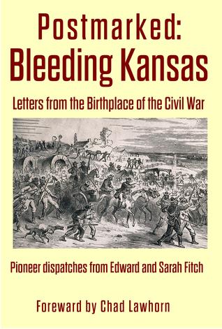 Postmarked: Bleeding Kansas Chad Lawhorn