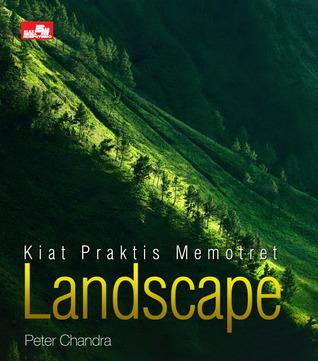 Kiat Praktis Memotret Landscape  by  Peter Chandra Alam