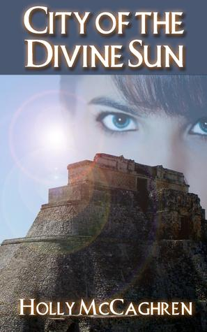 City of the Divine Sun  by  Holly McCaghren