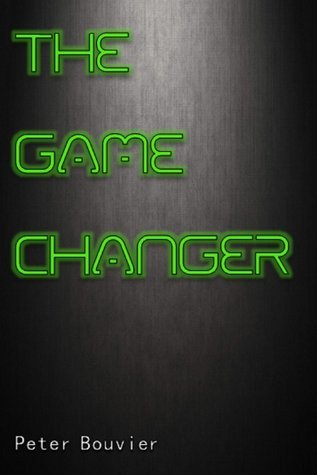 The Game Changer  by  Peter Bouvier