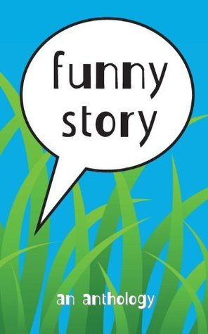 Funny Story: An Anthology  by  Shirley Eaves