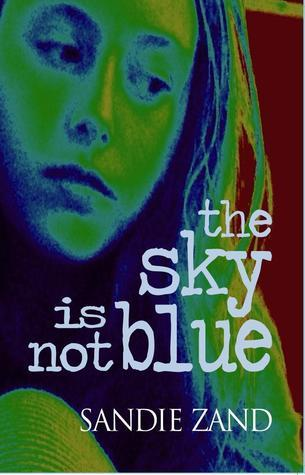 The Sky Is Not Blue  by  Sandie Zand