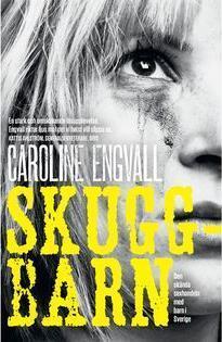 Skuggbarn  by  Caroline Engvall