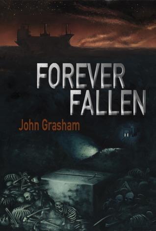 Forever Fallen  by  John Grasham