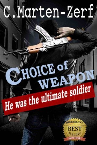 Choice of Weapon C. Marten-Zerf