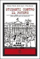 Studenti contro il potere. La storia dellSDS, il movimento studentesco protagonista del68 americano  by  Harvey Pekar
