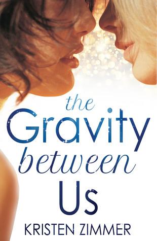The Gravity Between Us  by  Kristen Zimmer