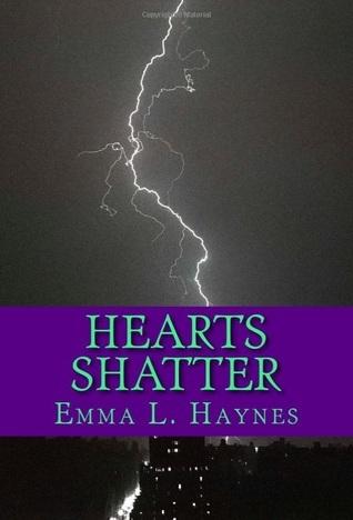 Hearts Shatter Emma L. Haynes