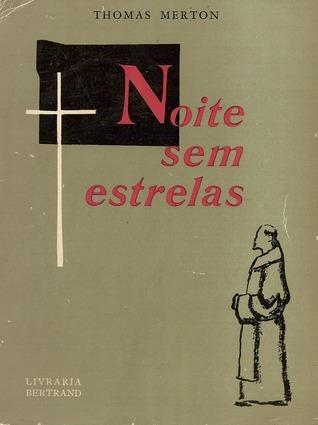 Noite sem estrelas  by  Thomas Merton