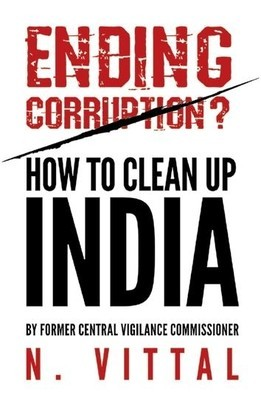Ending Corruption? : How to Clean Up India  by  N. Vittal