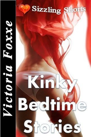 Kinky Bedtime Stories  by  Victoria Foxxe