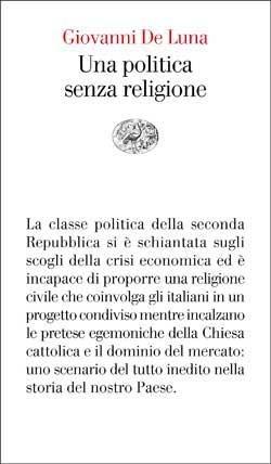 Una politica senza religione  by  Giovanni De Luna
