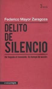 Delito de silencio Federico Mayor Zaragoza