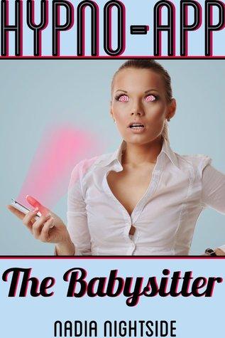 The Babysitter (Hypno-App, #2)  by  Nadia Nightside