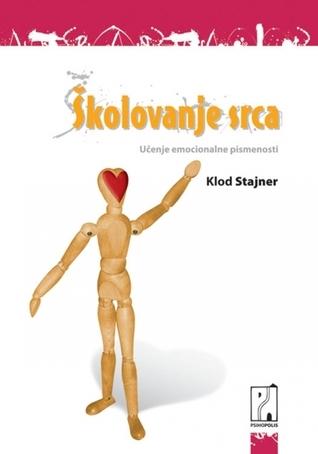 Školovanje srca: Učenje emocionalne pismenosti Claude Steiner
