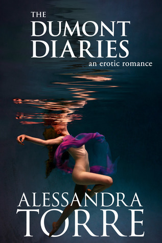 The Dumont Diaries (The Dumont Diaries, #1-4)  by  Alessandra Torre