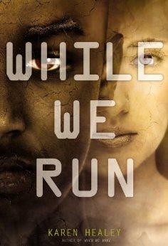 While We Run (When We Wake, #2) Karen Healey
