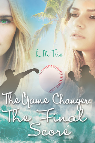 The Game Changer: The Final Score (The Game Changer, #2)  by  L.M. Trio