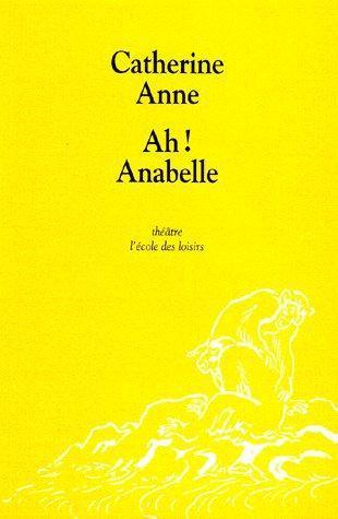 Ah! Anabelle Catherine Anne