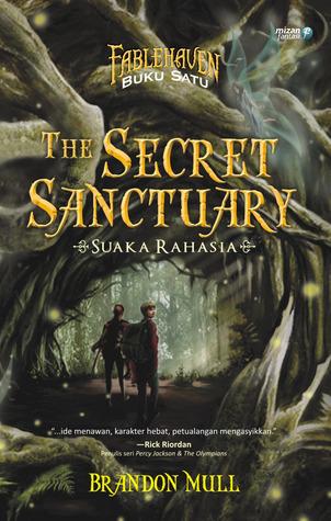 The Secret Sanctuary - Suaka Rahasia  by  Brandon Mull