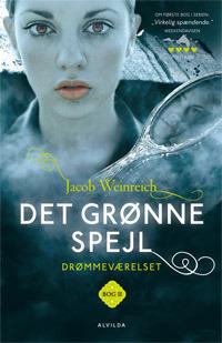Det grønne spejl (Drømmeværelset, #2)  by  Jacob Weinreich
