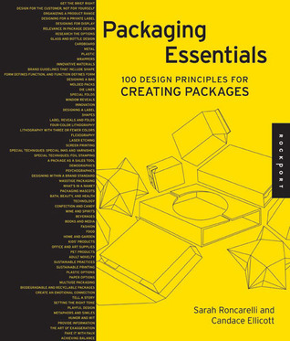 Packaging Essentials: 100 Design Principles for Creating Packages Candace Ellicott