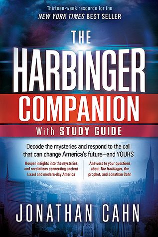 The Harbinger Companion With Study Guide: Decode the Mysteries and Respond to the Call that Can Change Americas Future—and  Yours Jonathan Cahn