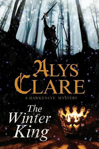 The Winter King (Hawkenlye Mysteries #15)  by  Alys Clare