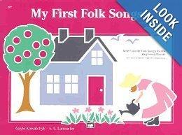 My First Folk Songs: Nine Favorite Folk Songs for the Beginning Pianist Gayle Kowalchyk