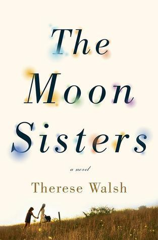The Moon Sisters Therese Walsh
