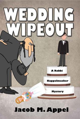 Wedding Wipeout Jacob M. Appel