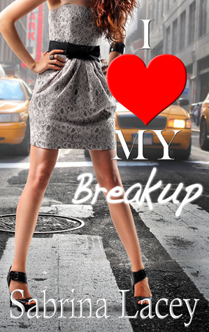 I Love My Breakup - the original part one (see notes)  by  Sabrina Lacey