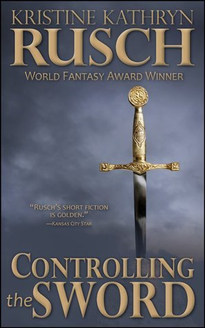 Controlling the Sword  by  Kristine Kathryn Rusch