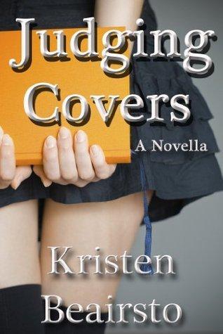 Judging Covers: A Novella Kristen Beairsto