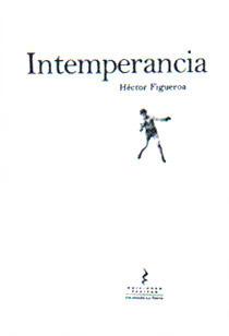 Intemperancia  by  Hector Figueroa