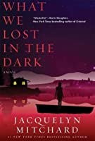 What We Lost in the Dark