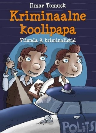 Kriminaalne koolipapa  by  Ilmar Tomusk