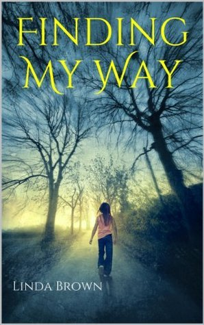 Finding My Way  by  Linda  Brown