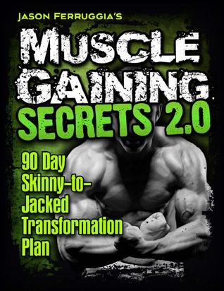Muscle Gaining Secrets 2.0 – Training Manual Jason Ferrugia