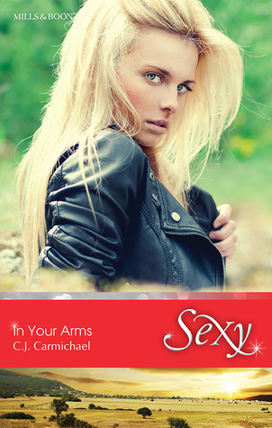 In Your Arms  by  C.J. Carmichael