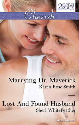 Marrying Dr. Maverick/Lost And Found Husband  by  Karen Rose Smith