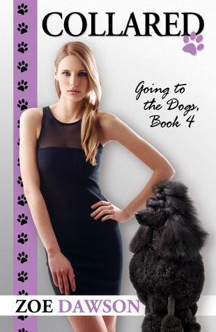 Collared (Going to the Dogs, #4)  by  Zoe  Dawson