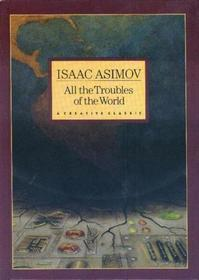 All the Troubles of the World  by  Isaac Asimov
