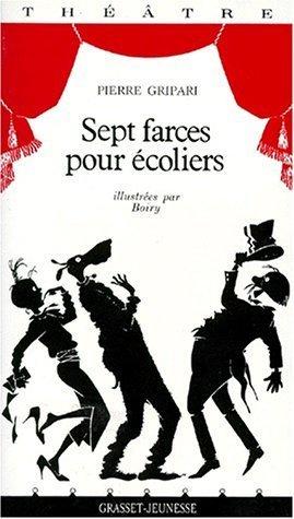 Sept farces pour écoliers  by  Pierre Gripari