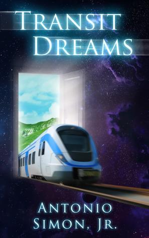 Transit Dreams  by  Antonio Simon Jr.